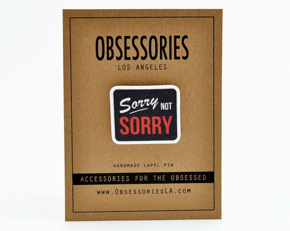 Sorry Not Sorry Lapel Pin Grunge Pin Brooch Grunge Pinback Button Sorry Accessories Grunge Jewelry We're Closed Sign Sorry Gift Grunge Gift