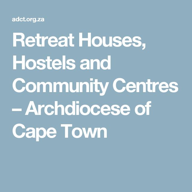 Retreat Houses, Hostels and Community Centres – Archdiocese of Cape Town