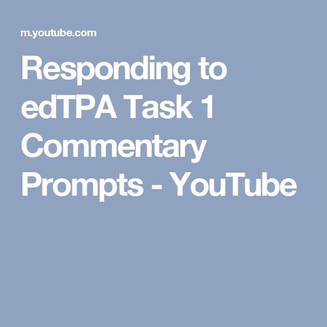 Responding to edTPA Task 1 Commentary Prompts - YouTube