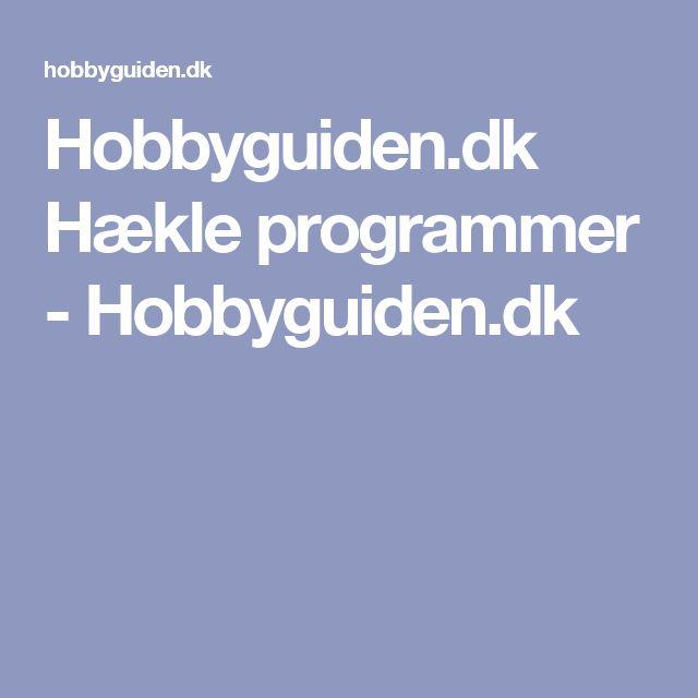 Hobbyguiden.dk  Hækle programmer - Hobbyguiden.dk
