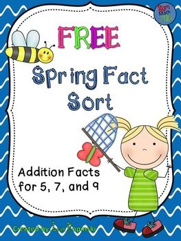 FREE Spring Fact Sort These activities will help your students review addition facts for 5, 7, and 9 as they sort the cards onto the correct sum mat. Student recording sheet included.