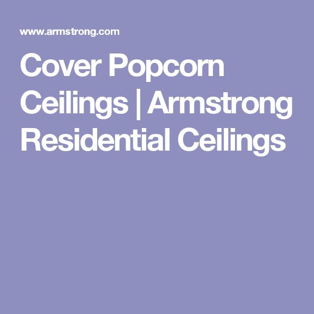 1000+ ideas about Popcorn Ceiling on Pinterest : Remove Popcorn Ceiling, Popcorn Ceiling ...