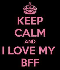 I love my BFF ♡♡