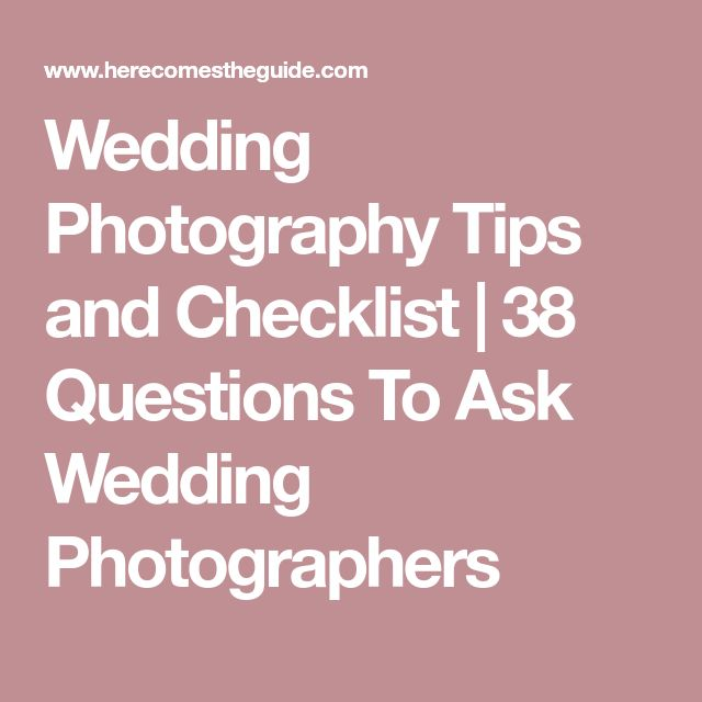 Wedding Photography Tips and Checklist | 38 Questions To Ask Wedding Photographers