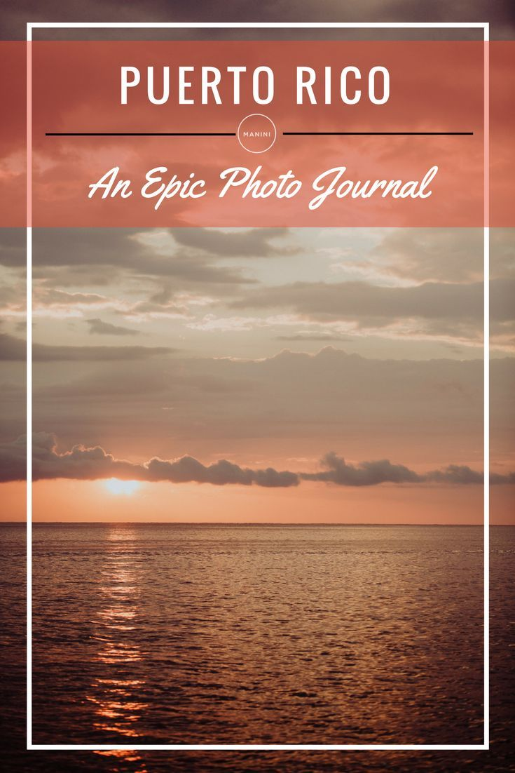 An epic photo journal of beautiful Puerto Rico!  The Manini Experience