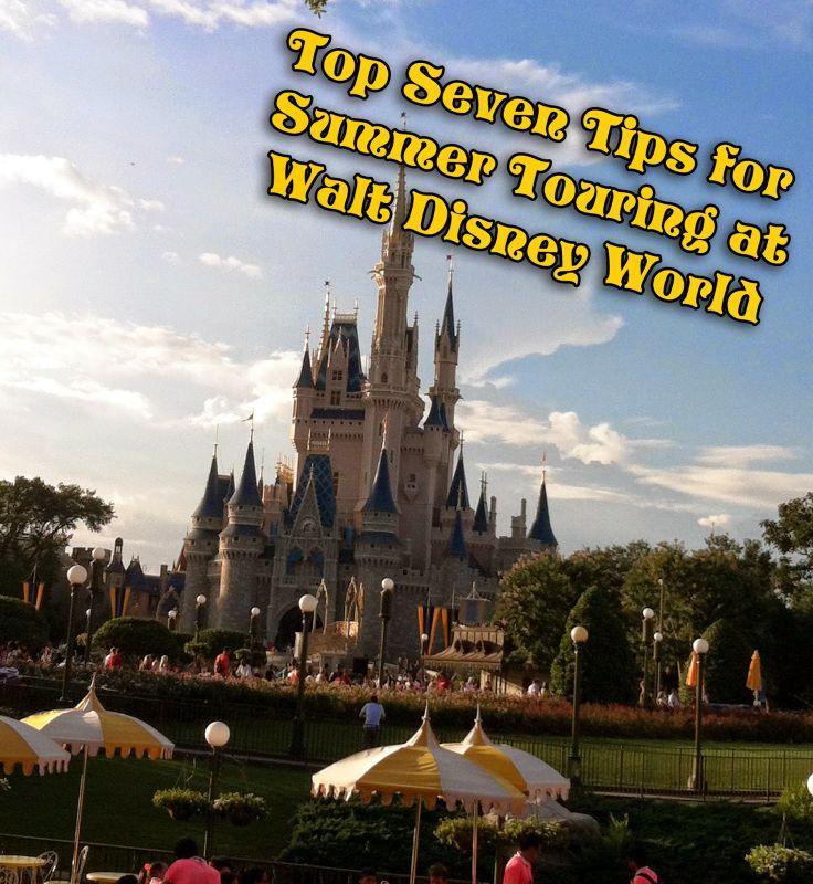 Top Seven Tips For Summer Touring At Walt Disney World