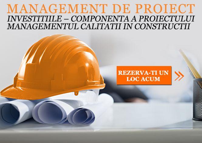 """Inca o serie a cursului """"Management de proiect. Investitiile. Managementul calitatii in constructii"""" va fi organizata in luna iulie, la Brasov."""