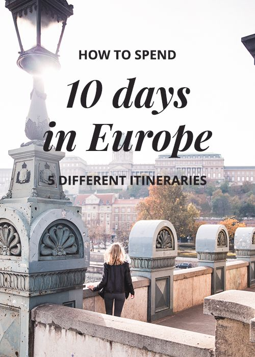 How to Spend 10 days in Europe - 5 Different Europe Itineraries to Choose From (including mine). Where to go on your 10 day europe trip! #europe #travel #europetravel