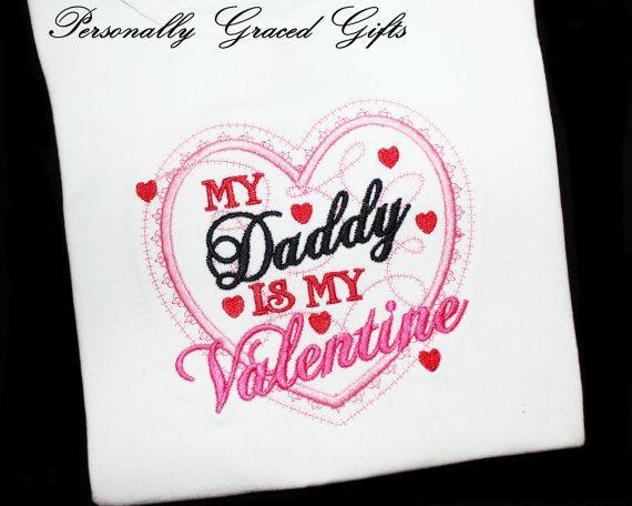 My DADDY Is My Valentine Daddy's Girl Daughter Princess