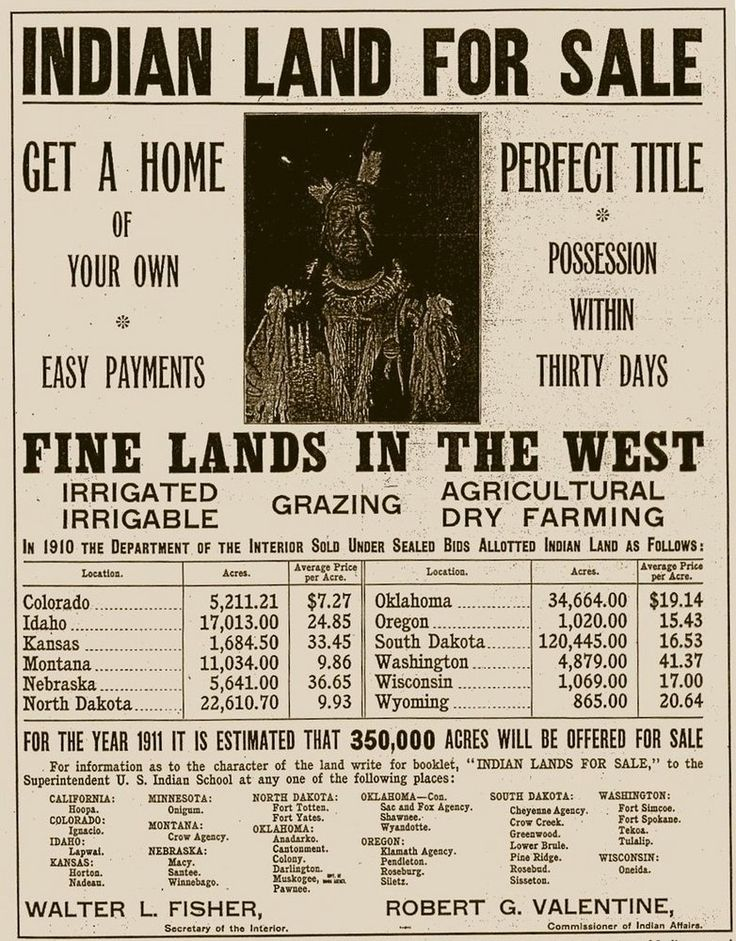 """Pictured is a 1911 ad offering """"allotted Indian land"""" for sale. United States Department of the Interior advertisement offering 'Indian Land for Sale'. Available land was located in the following states: Colorado, Idaho, Kansas, Montana, Nebraska, North Dakota, Oklahoma, Oregon, South Dakota, Washington, Wisconsin, and Wyoming"""