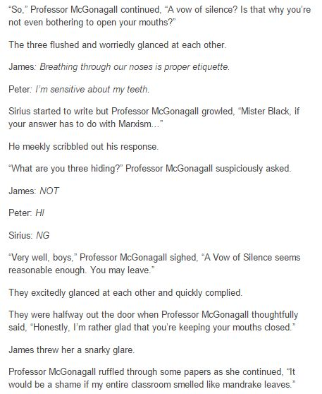 The Marauders - Vow of Silence. PART FOUR. Minnie's a animagus, I think the Marauders forgot that when they were going through the procedure XD