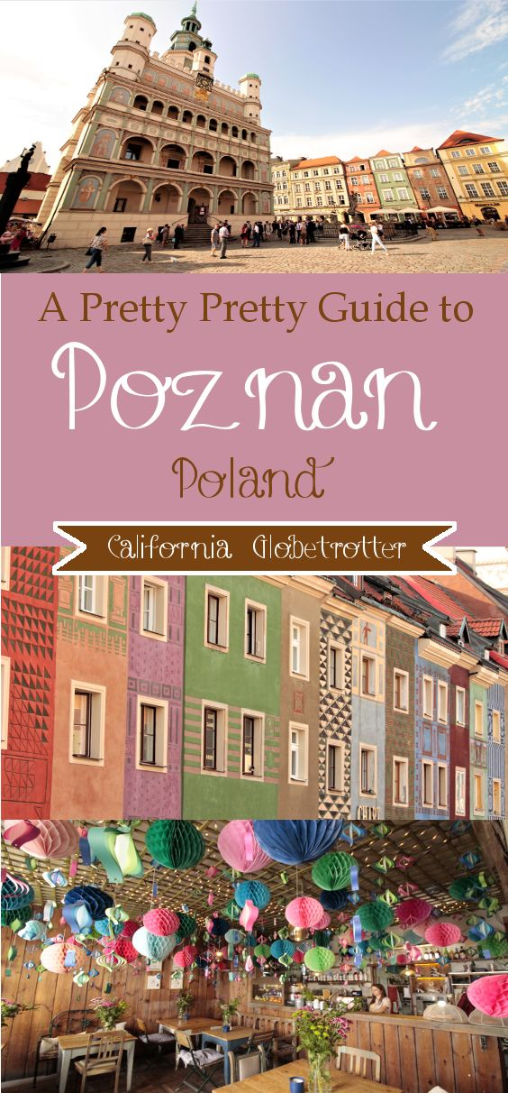 Pretty Poznan, Poland | Visit Poland | Visit Poznan | Poznan City Guide | Poznan Travel Guide - California Globetrotter