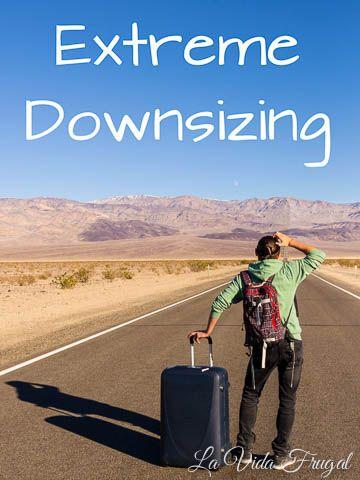 Extreme Downsizing - La Vida Frugal