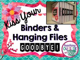Teaching Outside the Box: Kiss Your Binders and Hanging Files GOODBYE!
