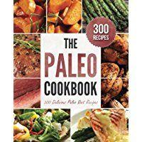 Paleo Cookbook: 300 Delicious Paleo Diet Recipes