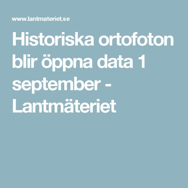 Historiska ortofoton blir öppna data 1 september - Lantmäteriet