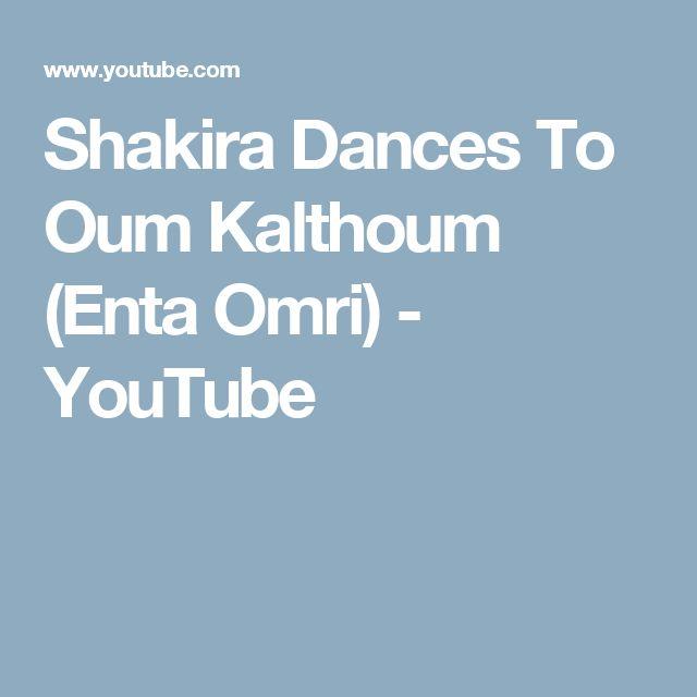 Shakira Dances To Oum Kalthoum (Enta Omri) - YouTube
