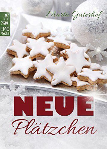 Neue Plätzchen: Rezepte für himmlische Weihnachtsplätzchen und Kekse, die Sie garantiert noch nicht kennen. Die große Weihnachtsbäckerei: Backen für Weihnachten - http://kostenlose-ebooks.1pic4u.com/2014/10/29/neue-plaetzchen-rezepte-fuer-himmlische-weihnachtsplaetzchen-und-kekse-die-sie-garantiert-noch-nicht-kennen-die-grosse-weihnachtsbaeckerei-backen-fuer-weihnachten/