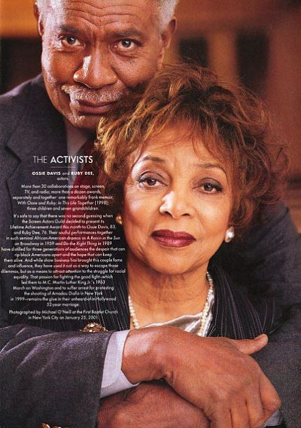 Ruby Dee - Ruby Ann Wallace - (October 27, 1922 – June 11, 2014) & Ossie Davis (born Raiford Chatman Davis; December 18, 1917 – February 4, 2005)