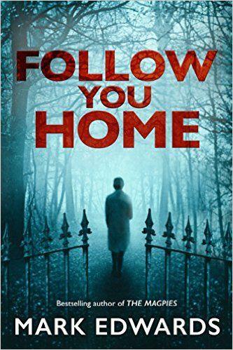 Follow You Home eBook: Mark Edwards: Amazon.co.uk: Kindle Store