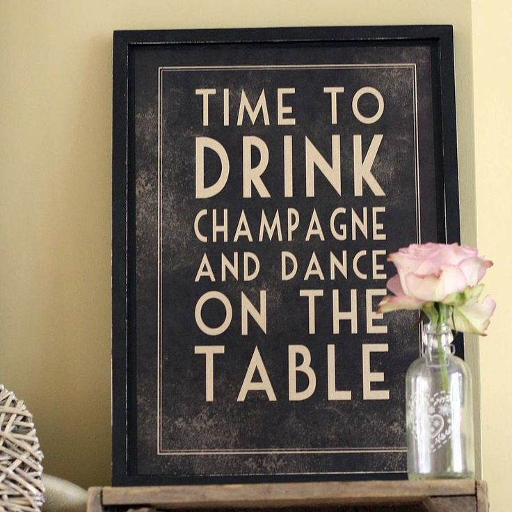 Time To Drink Champagne & Dance Print