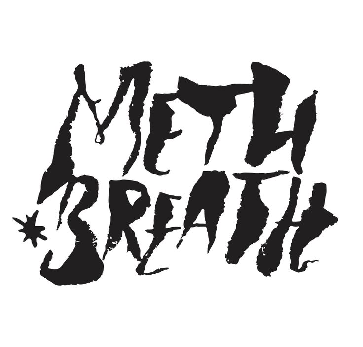 METH BREATH