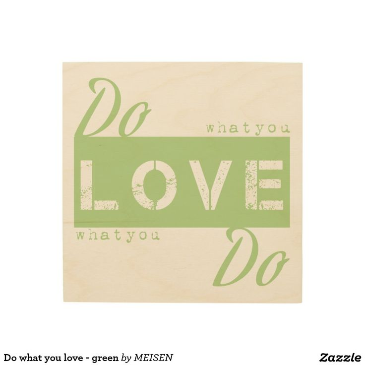 Do what you love - green wood canvas