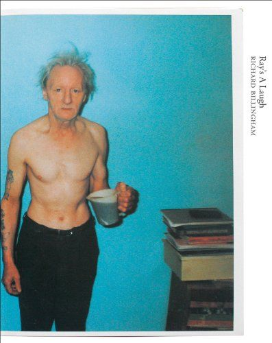 Richard Billingham: Ray's a Laugh: Books on Books No. 18 by Charlotte Cotton