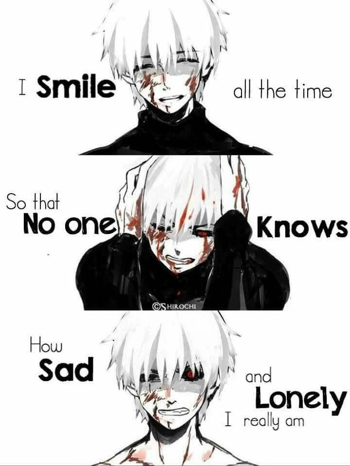 Eu sorrio o tempo todo para que ninguém saiba o quão triste e solitário eu realmente sou