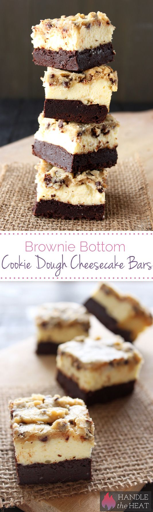 Brownie Bottom Cookie Dough Cheesecake Bars - OUTRAGEOUS!   http://www.handletheheat.com/2013/11/brownie-bottom-cookie-dough-cheesecake-bars.html