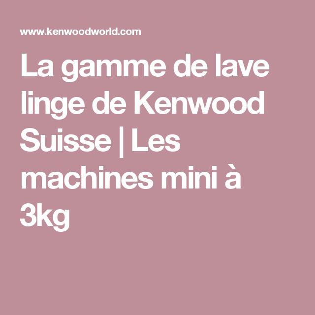La gamme de lave linge de Kenwood Suisse | Les machines mini à 3kg