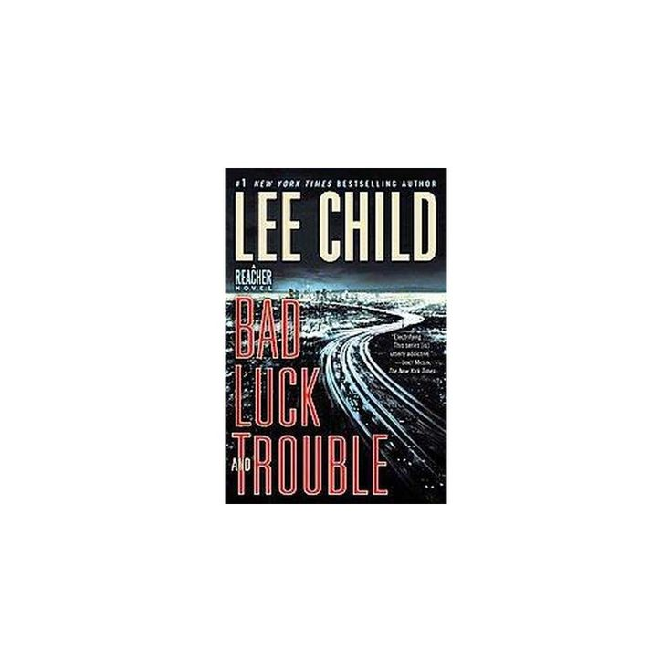 Bad Luck and Trouble (Reprint) (Paperback) by Lee Child