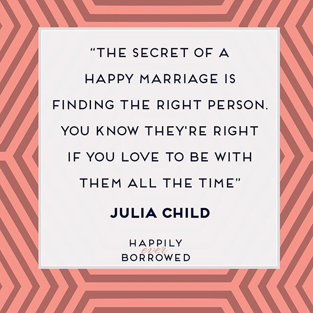 Julia Child Marriage Quote Happy Marriage Marriage Marriage Quotes