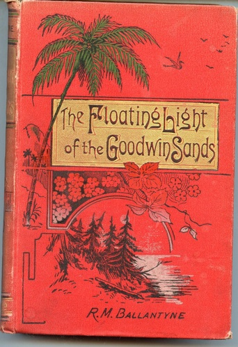 The Floating Light of the Goodwin Sands...R.M.Ballantyne 1870