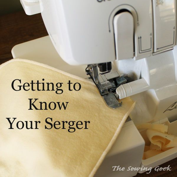 Serger Basics Getting to know Your Serger (uses Brother machine)