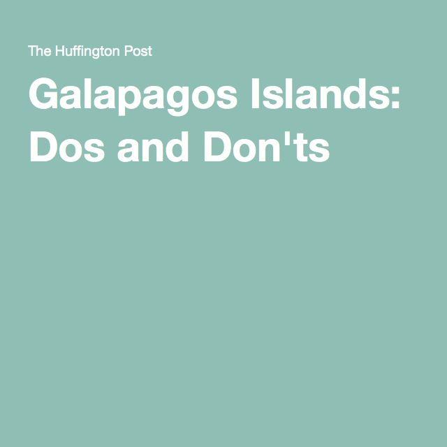 Galapagos Islands: Dos and Don'ts