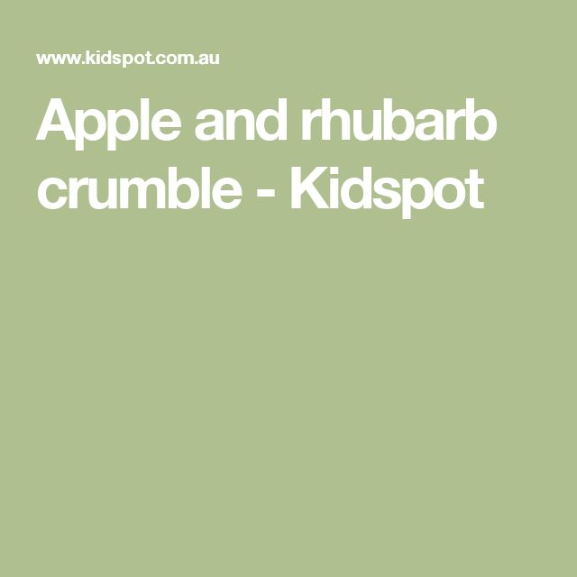 Apple and rhubarb crumble - Kidspot