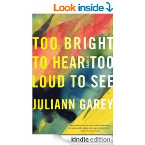 Amazon.com: Too Bright to Hear Too Loud to See eBook: Juliann Garey: Books