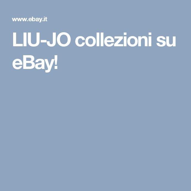 LIU-JO collezioni su eBay!