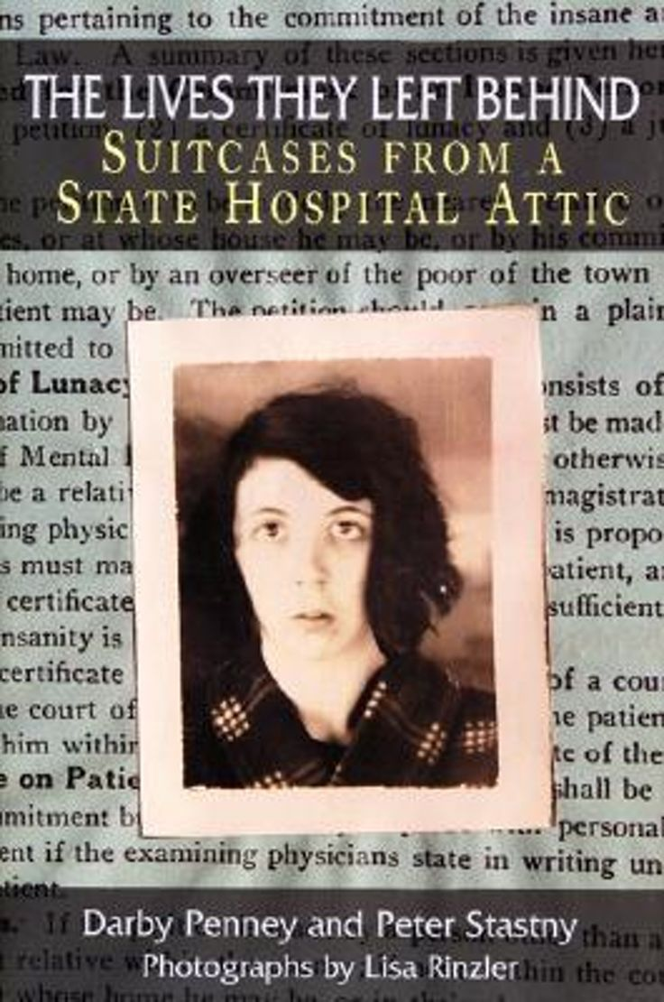 The Lives They Left Behind: Suitcases From A State Hospital Attic: Darby  Penney, Peter Stastny, Lisa Rinzler, Robert Whitaker: Amazonsmile: Books