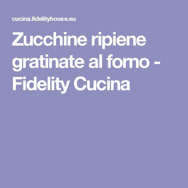 Zucchine ripiene gratinate al forno - Fidelity Cucina