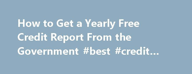 "How to Get a Yearly Free Credit Report From the Government #best #credit #report http://credits.remmont.com/how-to-get-a-yearly-free-credit-report-from-the-government-best-credit-report/  #free government credit report # Things You'll Need First-Class postage (mail request only). Online Launch the Federal Trade Commision's only authorized annual credit report website, AnnualCreditReport.com. Select your state from the drop down list and click ""Request Report."" Complete the…  Read moreThe…"