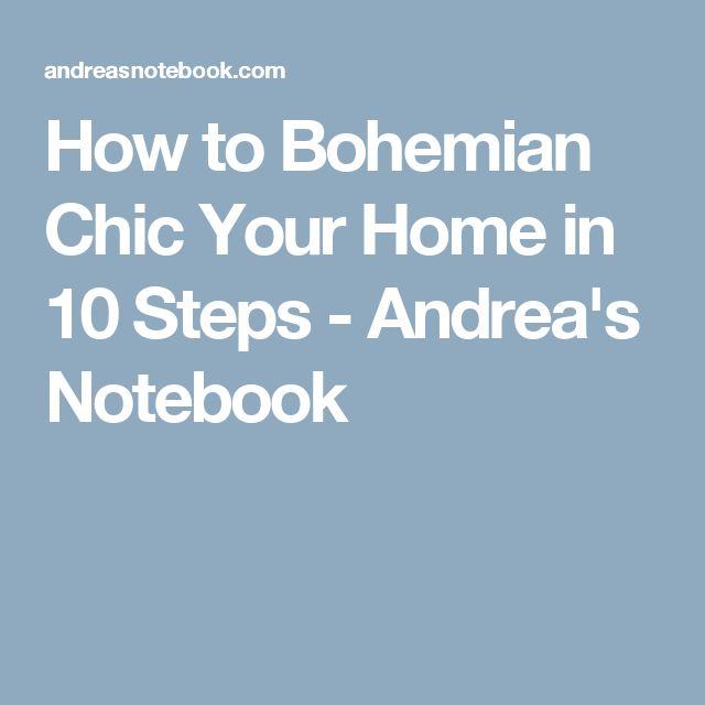 How to Bohemian Chic Your Home in 10 Steps - Andrea's Notebook