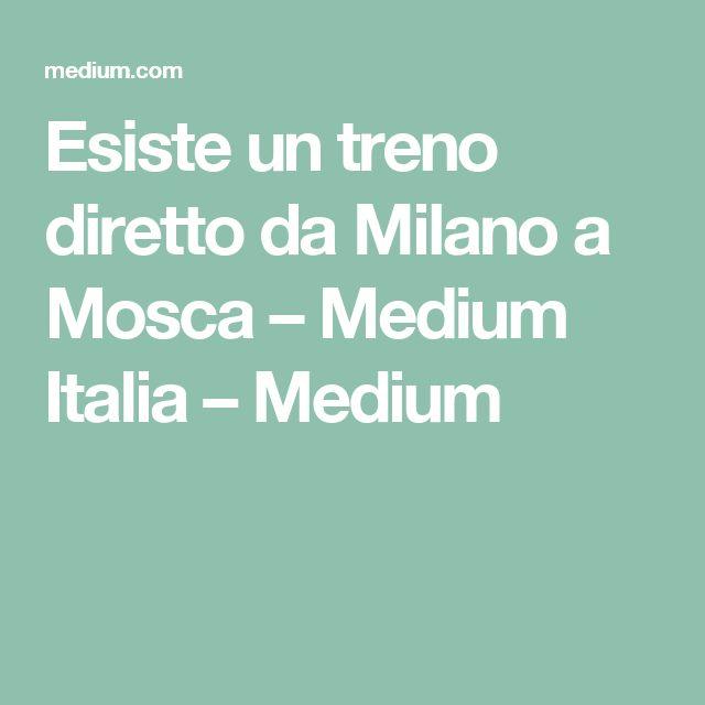 Esiste un treno diretto da Milano a Mosca – Medium Italia – Medium