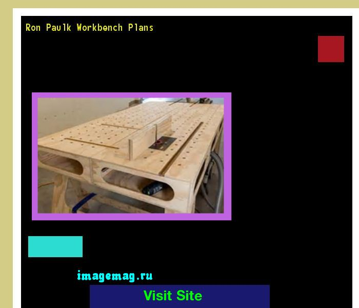 Ron Paulk Workbench Plans 213428 - The Best Image Search