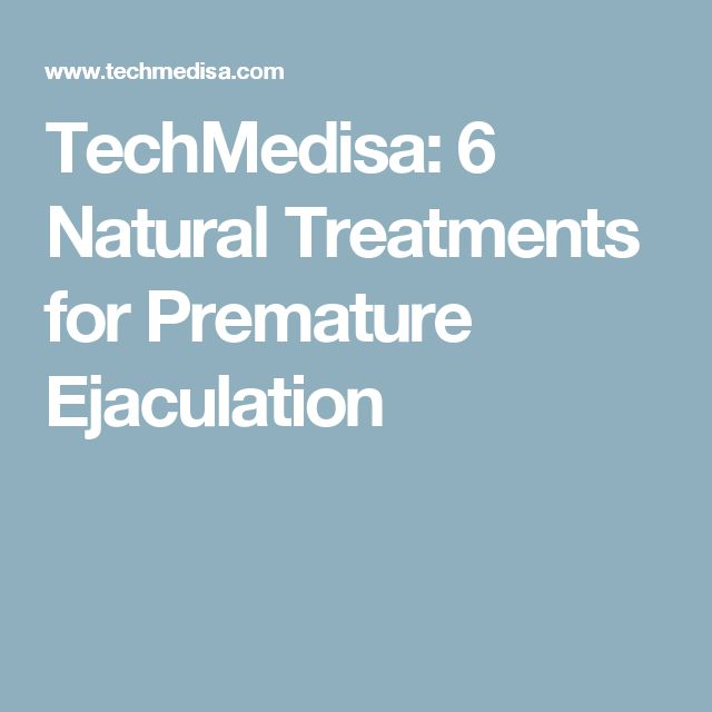 TechMedisa: 6 Natural Treatments for Premature Ejaculation