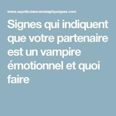 Signes qui indiquent que votre partenaire est un vampire émotionnel et quoi faire