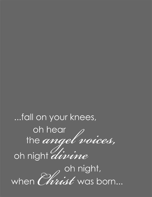 """O HOLY NIGHT!!  MY FAVE!!!!!!!!!  """"fall on your knees, oh hear the angels voices...."""""""
