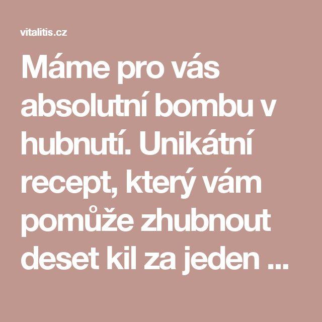 Máme pro vás absolutní bombu v hubnutí. Unikátní recept, který vám pomůže zhubnout deset kil za jeden měsíc - Vitalitis.cz