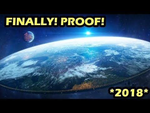 *NEW* 100% PROOF Earth is ACTUALLY FLAT 2018! (NASA EXPOSED, BEST FLAT EARTH PROOF 2018) - YouTube